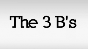 Three Bs