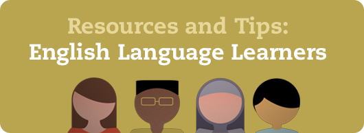 Resources and Tips: English Language Learners
