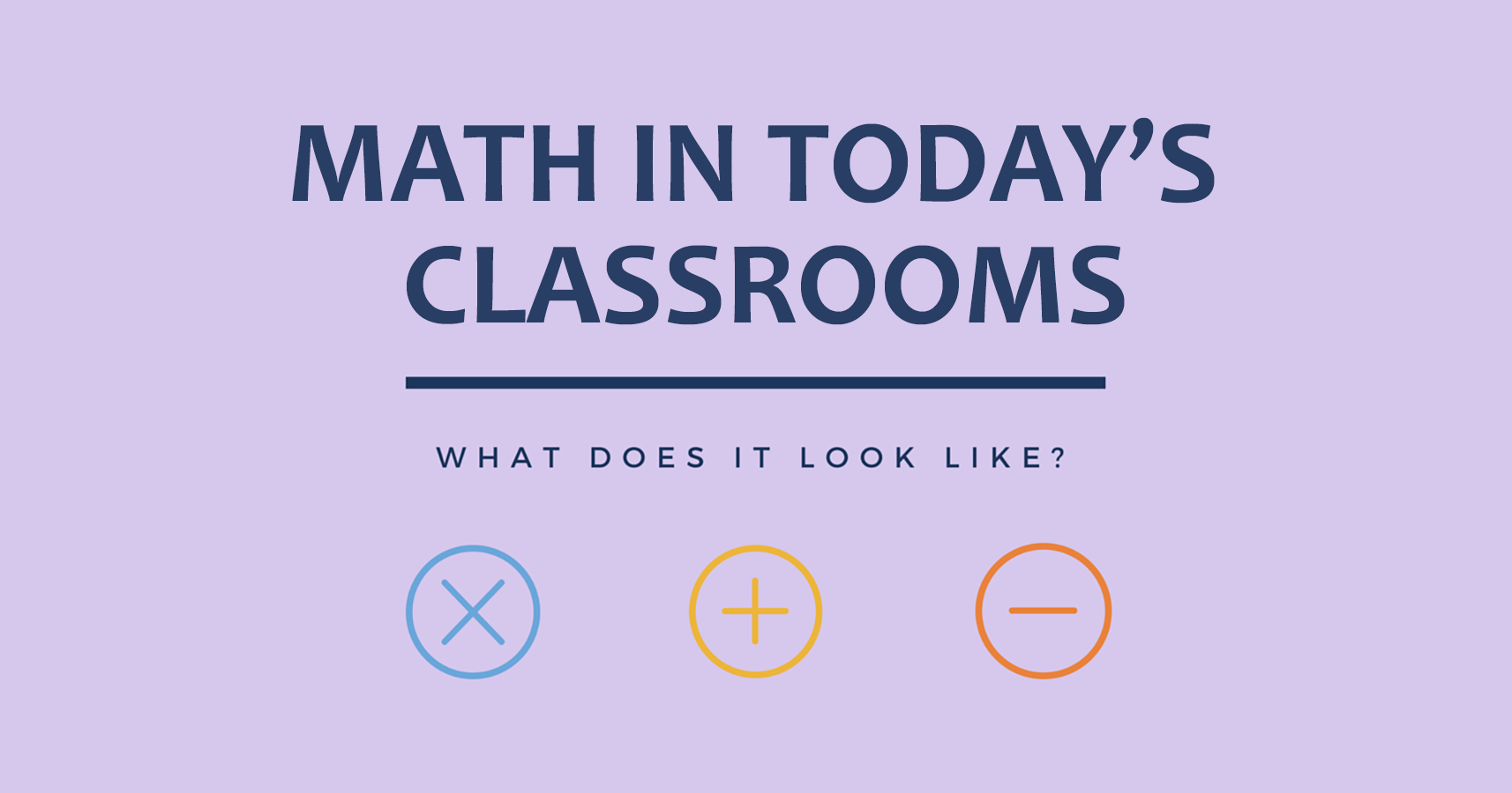 What Does Math Look Like In Today's Classroom?