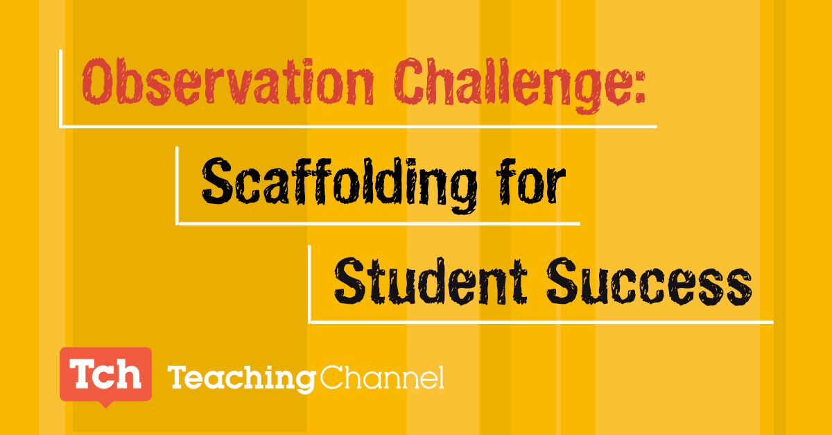 Observation Challenge: Scaffolding For Student Success