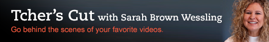 Tcher's Cut with Sarah Brown Wessling - Go behind the scenes of your favorite videos