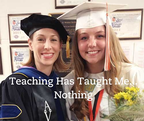 teaching has taught me nothing