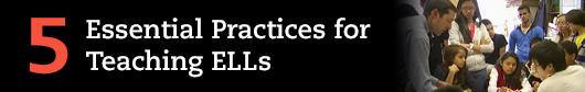 5 Essential Practices for Teaching ELLs