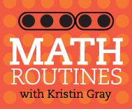 Math Routines DIY with Kristin Gray