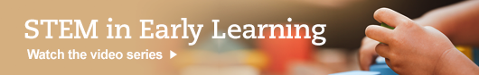 STEM in Early Learning Blog Header