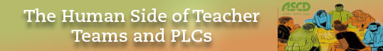 the human side of teachers teams and PLCs
