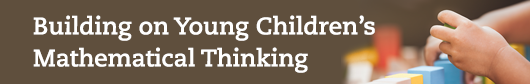Building on Young Children's Mathematical Thinking Blog Header