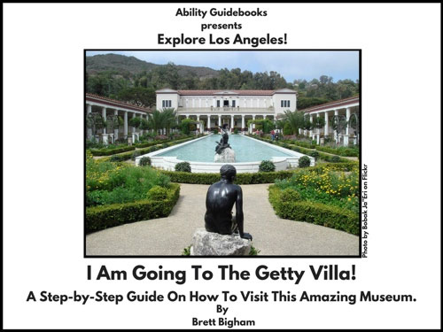Ability Guidebook: I Am Going To The J Paul Getty Museum