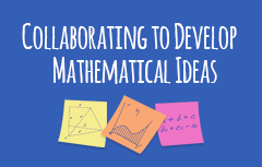 Collaborating_To_Develop_Mathematical_Ideas