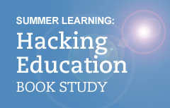 Hacking Education Book Study Summer 2016