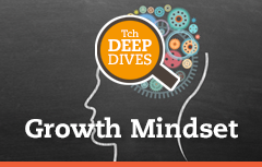 Growth Mindset Deep Dive
