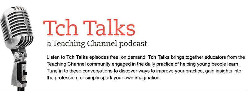 Tch Talks: Teaching Channel Podcast